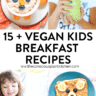 15+ Vegan Breakfast for Kids packed with Nutrients...