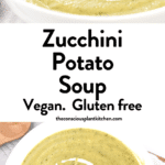 Zucchini Potato Soup