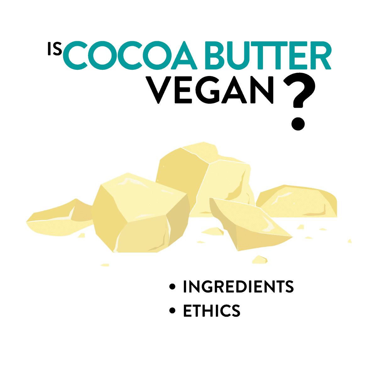 Is Cocoa Butter Vegan?